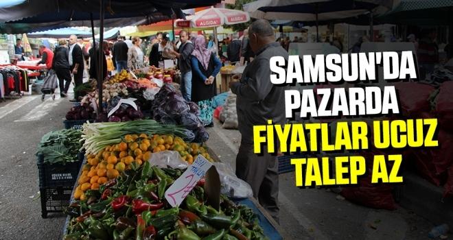 Samsun'da Pazarda fiyatlar ucuz, talep az