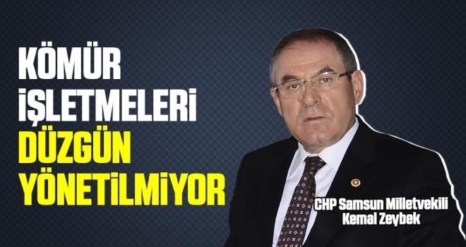 CHP Samsun Milletvekili Zeybek: Kömür İşletmeleriDüzgün Yönetilmiyor