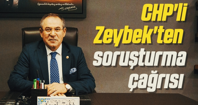 CHP Samsun Milletvekili Kemal Zeybek'tensoruşturma çağrısı
