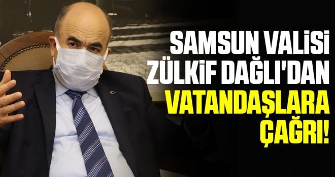 Samsun Valisi Zülkif Dağlı'dan Kısıtlama Çağrısı!