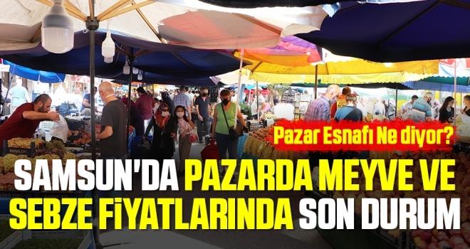 Samsun'da Pazarda Meyve ve Sebze Fiyatlarında Son Durum