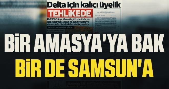 Bir Amasya'ya bakbir de Samsun'a
