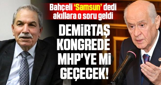 Başkan Demirtaş Kogrede MHP'ye Mi Geçecek!