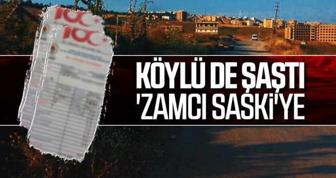 Köylü de Şaştı 'Zamcı SASKİ'ye