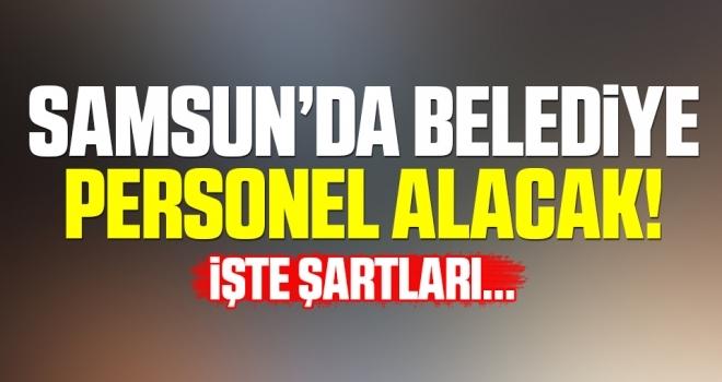 Samsun'da Belediye Personel Alacak!