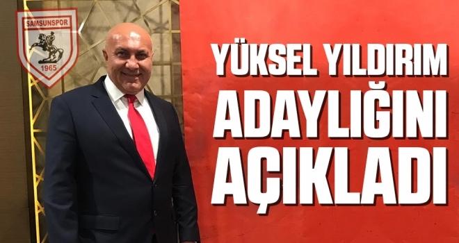Samsunspor Haberleri | Yüksel Yıldırım adaylığını açıkladı