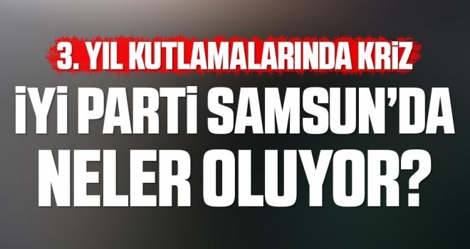 İYİ Parti Samsun'da Neler Oluyor? 3. Yıl Kutlamalarında Kriz