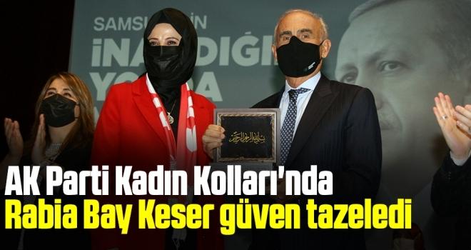 Samsun AK Parti Kadın Kolları'nda Rabia Bay Keser güven tazeledi