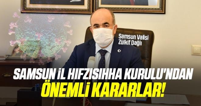 Samsun İl Hıfzısıhha Kurulu'ndanÖNEMLİ KARARLAR