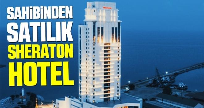 Sahibinden satılık 'Sheraton Hotel'