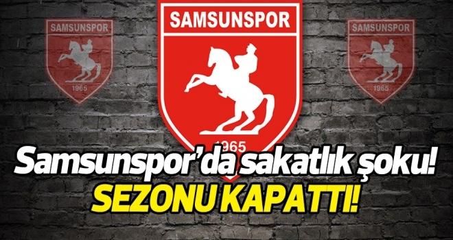 Samsunspor'da sakatlık şoku! Sezonu kapattı...