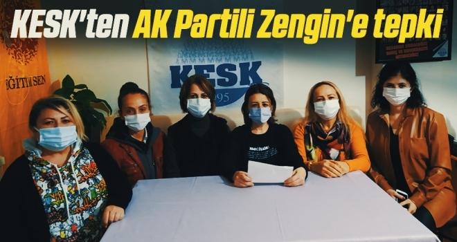 KESK'ten AK PartiliZengin'e tepki