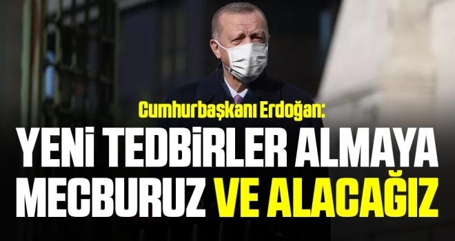 Cumhurbaşkanı Erdoğan Yeni Korona Tedbirleri Almaya Mecburuz Ve Alacağız