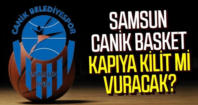 Samsun Canik Basket Kapıya Kilit Mi Vuracak?