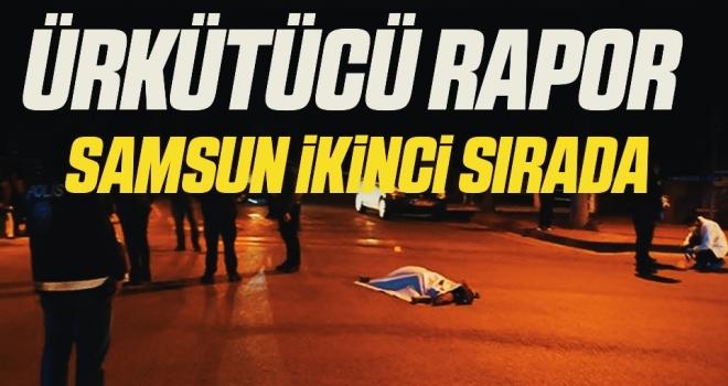 Ürkütücü Rapor! Samsun Türkiye'de İkinci Sırada