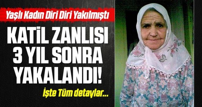 Yaşlı Kadın Diri Diri Yakılmıştı! Katil Hakkında Karar Verildi!