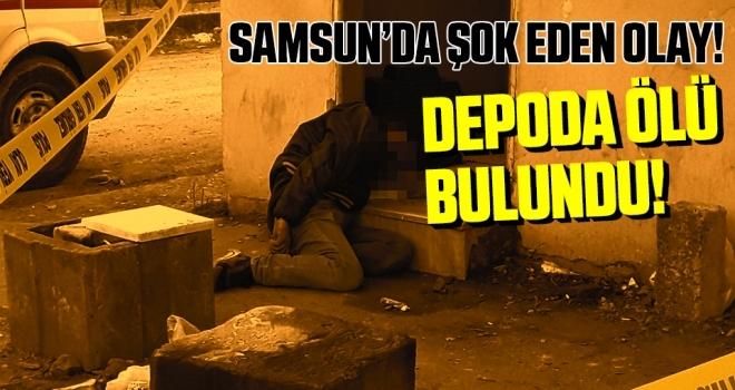 Samsun'da Depoda Ölü Bulundu