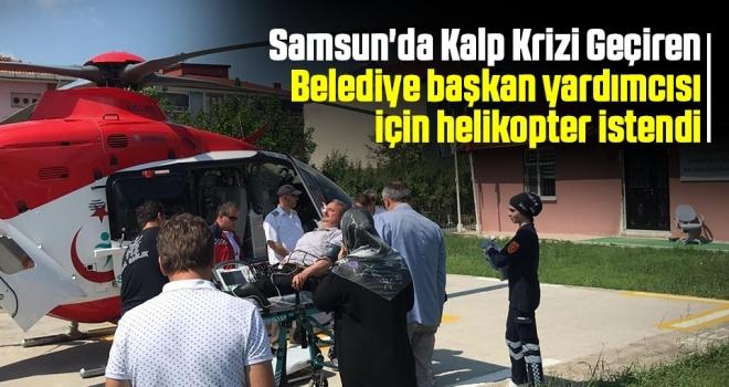 Samsun'da Belediye başkan yardımcısı için helikopter istendi