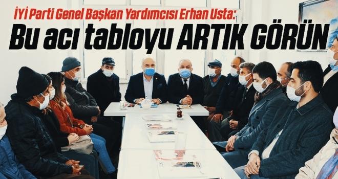 İYİ Parti Genel Başkan Yardımcısı Erhan Usta: Bu Acı Tabloyu Artık Görün