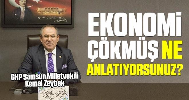 CHP Samsun Milletvekili Zeybek: Ekonomi ÇökmüşNe Anlatıyorsunuz?