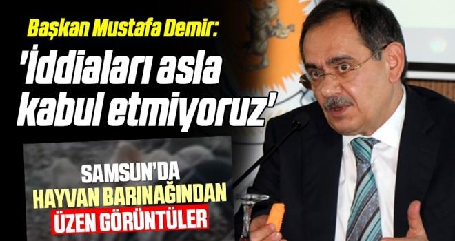 Samsun Büyükşehir Belediye Başkanı Demir: İddiaları aslakabul etmiyoruz