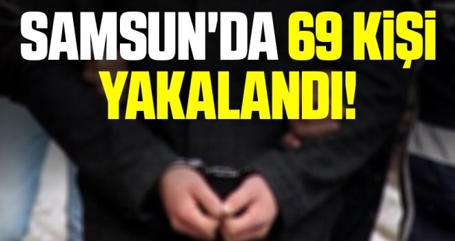 Samsun'da Cezası kesilmiş 69 kişi yakalandı