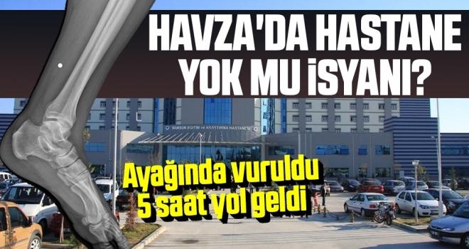 Havza'da Hastane Yok Mu İsyanı?
