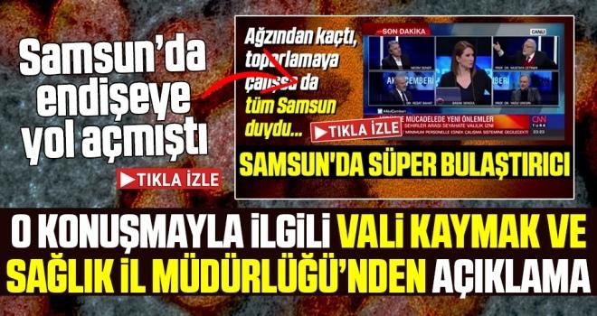 Samsun Valisi Osman Kaymak ve Samsun İl Sağlık Müdürlüğü'nden 'Samsun'da bir süper bulaştırıcı var' Sözleriyle İlgili Açıklama