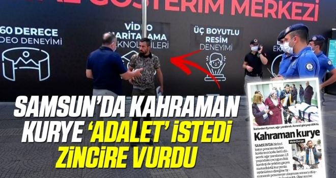 Samsun'da Kahraman Kurye 'Adalet' istedi zincire vurdu