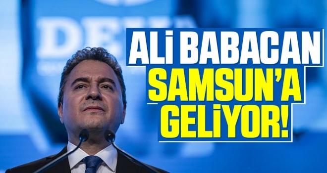 DEVA Partisi Genel Başkanı Ali Babacan Samsun'a geliyor