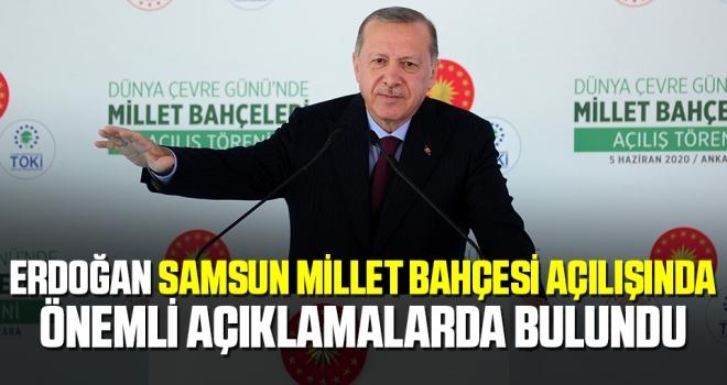 Cumhurbaşkanı Erdoğan Samsun Millet Bahçesi Açılışında Önemli Açıklamalarda Bulundu