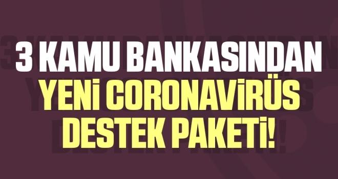 3 Kamu Bankasından Yeni Coronavirüs Destek Paketi