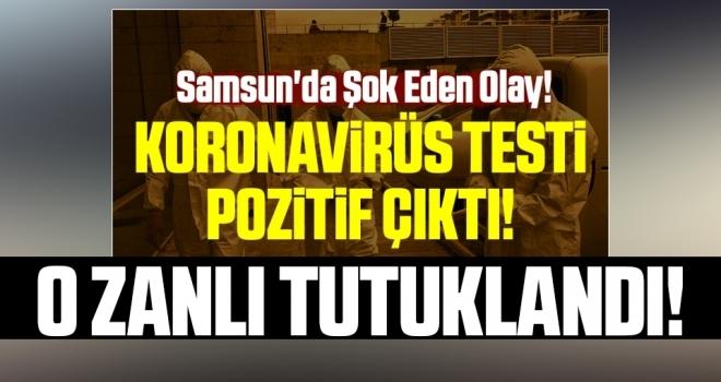 Samsun'da Korona virüs testi pozitif çıkan bıçakla yaralama zanlısı tutuklandı
