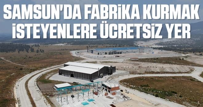 Samsun'da Fabrika Kurmak İsteyenlere Ücretsiz Yer