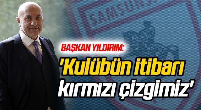 Başkan Yıldırım: 'Kulübün itibarı kırmızı çizgimiz'