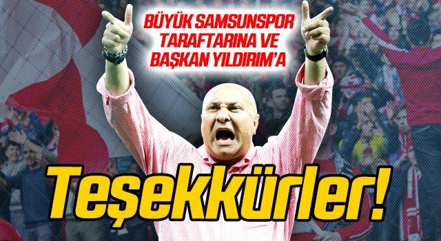 Büyük Samsunspor taraftarına ve Başkan Yıldırım'a teşekkürler!