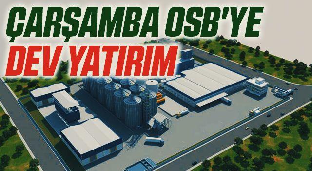 Çarşamba OSB'ye dev yatırım