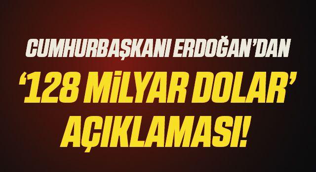 Cumhurbaşkanı Erdoğan'dan kabine revizyonu ve '128 milyar dolar' açıklaması