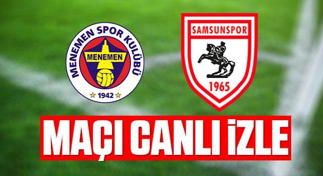 Menemenspor-Samsunspor maçı canlı izle