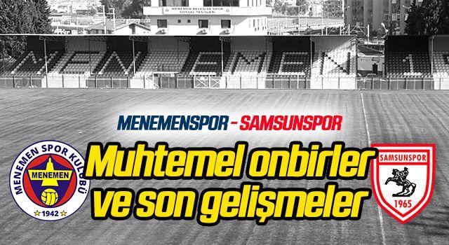 Menemenspor - Samsunspor (Muhtemel onbirler) Karşılaşma öncesi son gelişmeler...