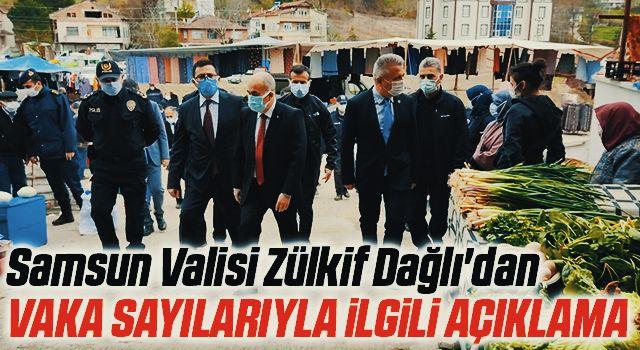 Samsun Valisi Zülkif Dağlı'dan Vaka Sayılarıyla İlgili Açıklama