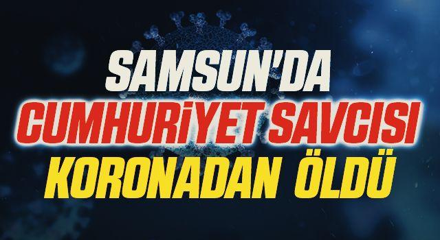 Samsun'da Cumhuriyet savcısı koronadan hayatını kaybetti