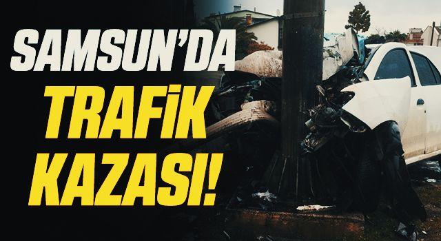 Samsun'da Direğe çarpan otomobil hurdaya döndü: 2 ağır yaralı