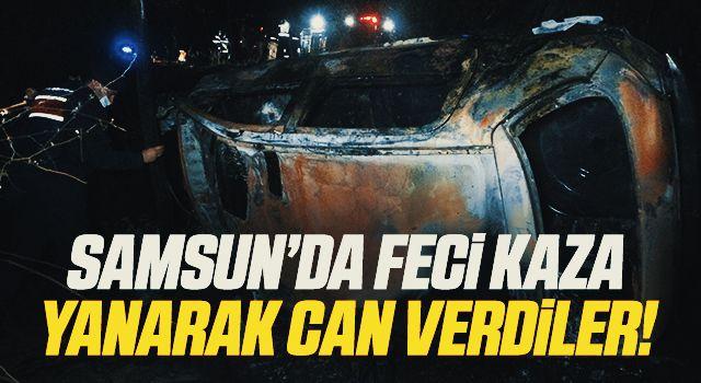 Samsun'da Feci Kaza! Yanarak Can Verdiler