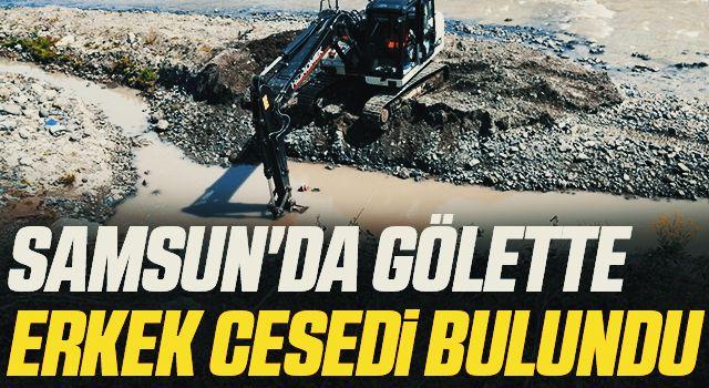 Samsun'da Gölette erkek cesedi bulundu