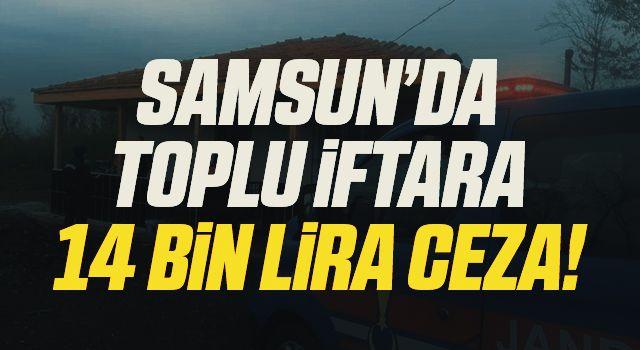 Samsun'da Jandarmadan toplu iftara 14 bin 620 lira ceza