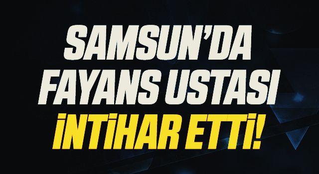 Samsun'da Kendini vuran fayans ustası hayatını kaybetti