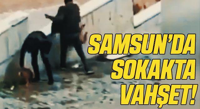 Samsun'da Sokakta Vahşet!