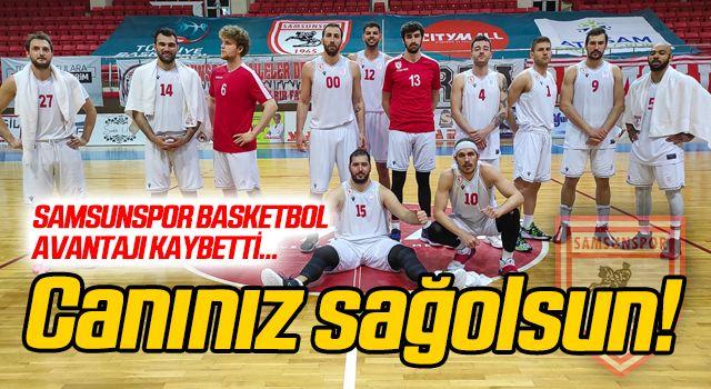 Samsunspor Basketbol avantajı kaybetti!