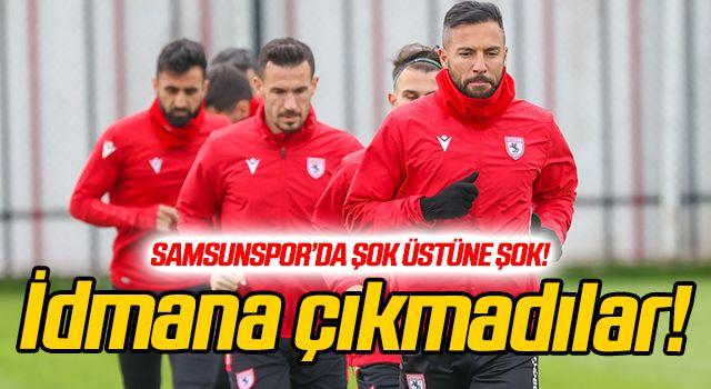 Samsunspor'da futbolcular idmana çıkmadı!